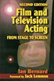 Film and Television Acting, Second Edition: From stage to screen