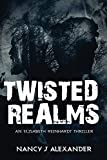 Twisted Realms: An Elisabeth Reinhardt Thriller