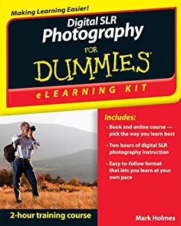 Digital SLR Photography eLearning Kit For Dummies by [Holmes, Mark]