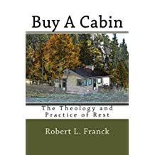 Buy A Cabin: The Theology and Practice of Rest