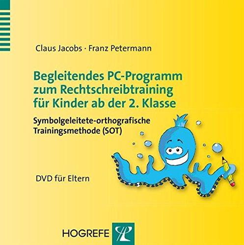Begleitendes PC-Programm zum Rechtschreibtraining für Kinder ab der 2. Klasse: Symbolgeleitete-orthografische Trainingsmethode (SOT) – DVD für Eltern