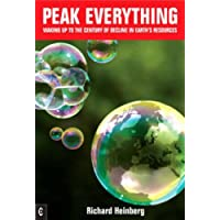 Peak Everything: Waking Up to the Century of Decline in Earth's Resources