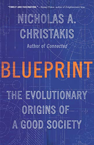 Blueprint: The Evolutionary Origins of a Good Society por Nicholas A. Christakis