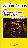 Les perspectives dépravées : Tome 2, Anamorphoses