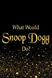 What Would Snoop Dogg Do?: Black and Gold Snoop Dogg Notebook