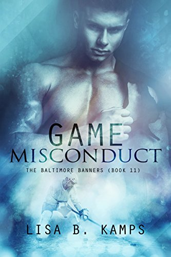 Game Misconduct: A Baltimore Banners Hockey Romance (The Baltimore Banners Book 11) (Game Misconduct)