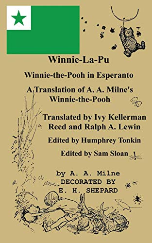 Winnie-La-Pu Winnie-the-Pooh in Esperanto A Translation of Winnie-the-Pooh: A Translation of A. A. Milne's Winnie-the-Pooh into Esperanto
