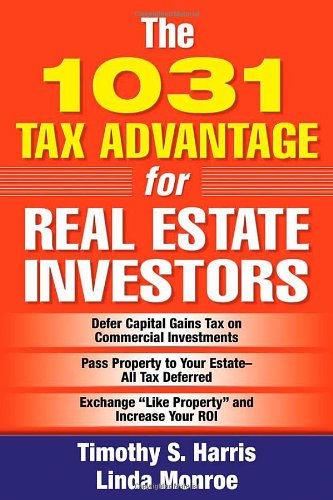 The 1031 Tax Advantage for Real Estate Investors by McGraw-Hill