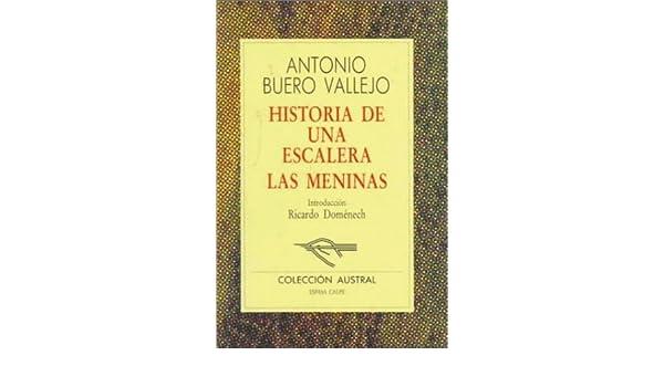 Historia de una escalera. Las meninas: Amazon.es: BUERO VALLEJO, ANTONIO, BUERO VALLEJO, ANTONIO, BUERO VALLEJO, ANTONIO: Libros