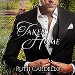 Taken Home | Ruth Cardello