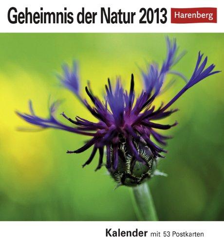Geheimnis der Natur 2013: Sehnsuchts-Kalender. 53 heraustrennbare Farbpostkarten