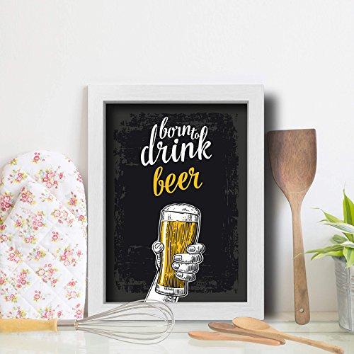Quadro Cozinha Cerveja Born to Drink 22x32cm Moldura Branca