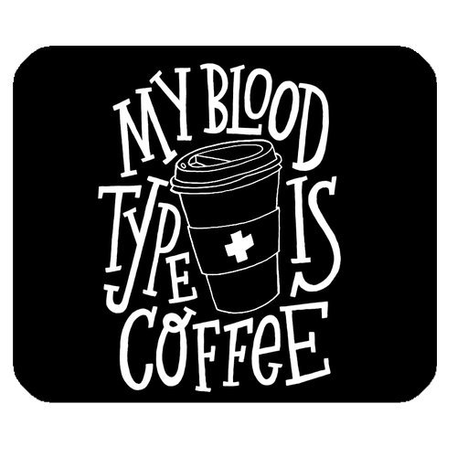 (WECE Funny Quotes Sayings My Blood Type Is Coffee Gaming Mouse Pad Mat Mousepad with Non-Slip Rubber Backed)