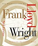 The Architecture of Frank Lloyd Wright