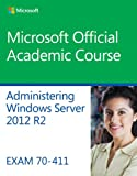 Administering Windows Server 2012 R2: Exam 70-411