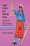 "Katrina Jagodinsky, ""Legal Codes and Talking Trees"" (Yale UP, 2016)"
