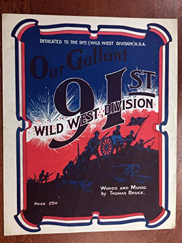 OUR GALLANT 91st WILD WEST DIVISION (Thomas Bruce composer SHEET MUSIC large format) 1919 sheet music is over 100 years old!