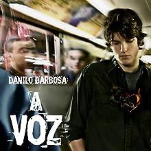 A Voz [The Voice] Audiobook by Danilo Barbosa Narrated by Daniela Schmitz