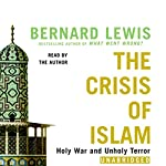 The Crisis of Islam: Holy War and Unholy Terror | Bernard Lewis