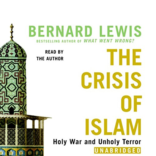 The Crisis of Islam: Holy War and Unholy Terror by Random House Audio