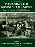 Managing the Business of Empire, , 0714648264