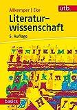 Literaturwissenschaft (utb basics, Band 2590)
