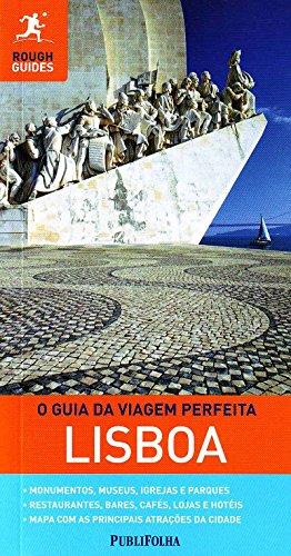 Lisboa. O Guia da Viagem Perfeita