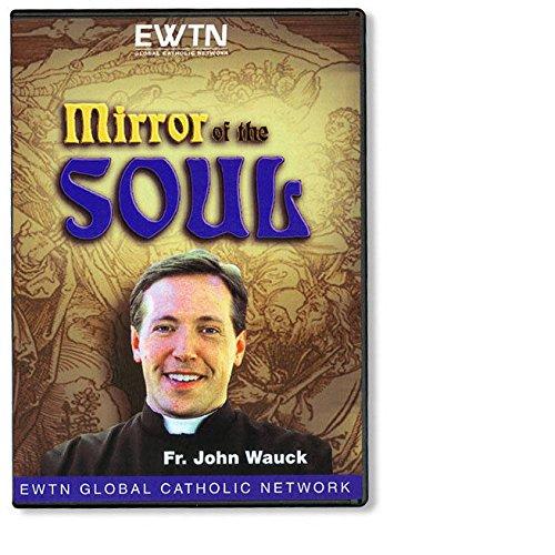 MIRROR OF THE SOUL W/ FR.JOHN WAUCK EWTN 4-DISC DVD