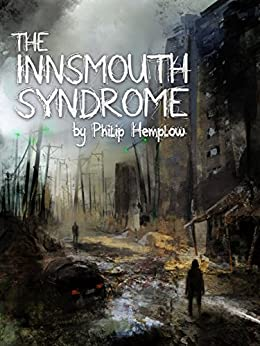 The Innsmouth Syndrome by [Hemplow, Philip]