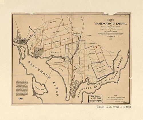 1792|1893 map Sketch of Washington in Embryo : viz, Previous to its Survey by Major L'Enfant, 1792|Size 20x24 - Ready to Frame| District of Columbia|Facsimiles|Real Property|Washington|Washington DC