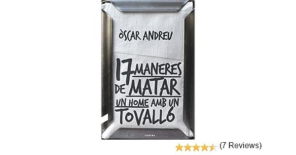 Disset maneres de matar un home amb un tovalló (Catalan Edition ...