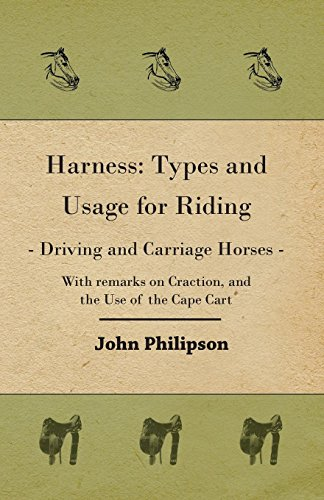 Harness: Types and Usage for Riding - Driving and Carriage Horses