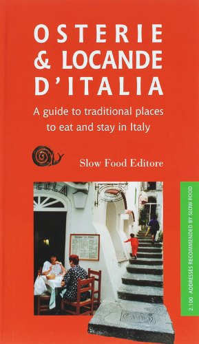 Osterie & Locande d'Italia: A Guide to Traditional Places to Eat and Stay in Italy (Best Places To Shop In Italy)