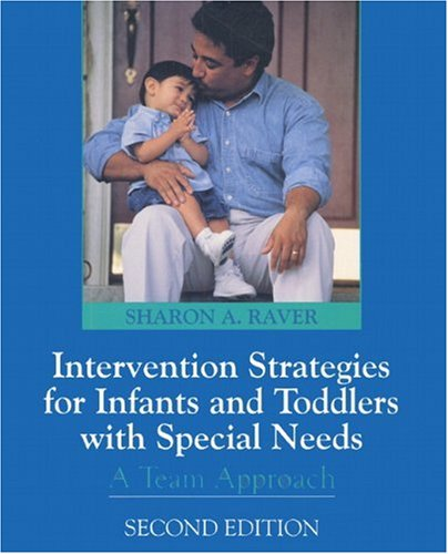 Intervention Strategies for Infants and Toddlers with Special Needs: A Team Approach (2nd Edition)
