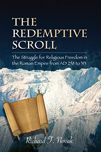 (The Redemptive Scroll: A Story of the Struggle for Religious Freedom in the Roman Empire from AD 258 to 313)