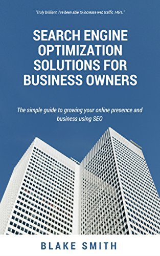 Kindle Direct Publishing #1: Search Engine Optimization Solutions for Business Owners: The simple guide to growing your online presence and business using search engine optimization. by [Smith, Blake]