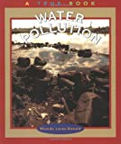 Water Pollution (True Books: Environment)