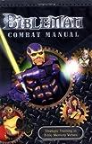 Bibleman Combat Manual Strategic Training In Bible Memory Verses