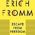 Escape from Freedom Hörbuch von Erich Fromm Gesprochen von: Anthony Haden Salerno
