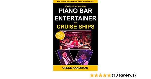 fa1a8379f How to Be an Awesome Piano Bar Entertainer on Cruise Ships (