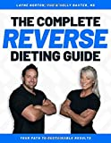 The Complete Reverse Dieting Guide: Your Path to