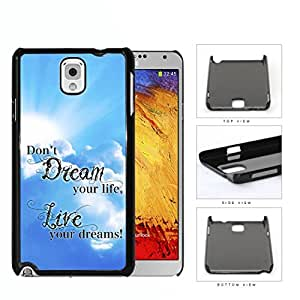 Live Your Dreams Quote With Sky Blue Backdrop Hard Plastic Snap On Cell Phone Case Samsung Galaxy Note 3 III N9000 N9002 N9005