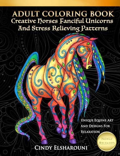 Anatomy Book Coloring Horse (Adult Coloring Book Creative Horses Fanciful Unicorns And Stress Relieving Patterns: Unique Equine Art And Designs For Relaxation)