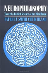 Neurophilosophy: Toward a Unified Science of the Mind-Brain (Bradford Books)