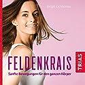 Feldenkrais: Sanfte Bewegungen für den ganzen Körper Hörbuch von Birgit Lichtenau Gesprochen von: Petra Glunz-Grosch