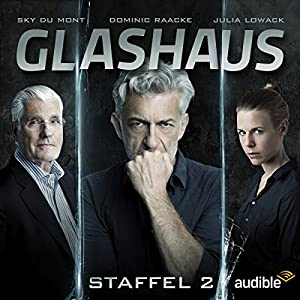 Glashaus: Die komplette 2. Staffel Performance