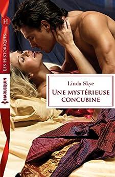 Une mystérieuse concubine (Les Historiques) (French Edition) by [Skye, Linda]