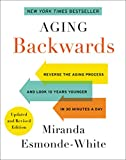 Aging Backwards: Updated and Revised Edition