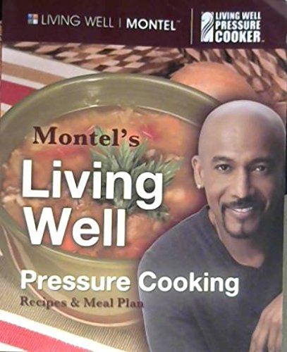 Montel's Living Well Pressure Cooking Recipes & Meal Plan [and Instructional DVD] (Williams Well Living Montel)