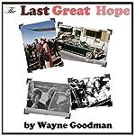 The Last Great Hope | Wayne Goodman
